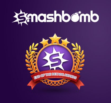 The Smashbomb End of Decade Awards